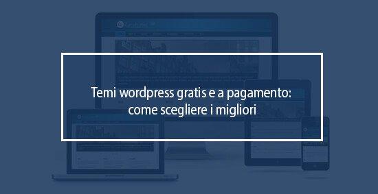 temi wordpress gratis e a pagamento