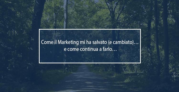 come il marketing mi ha salvato